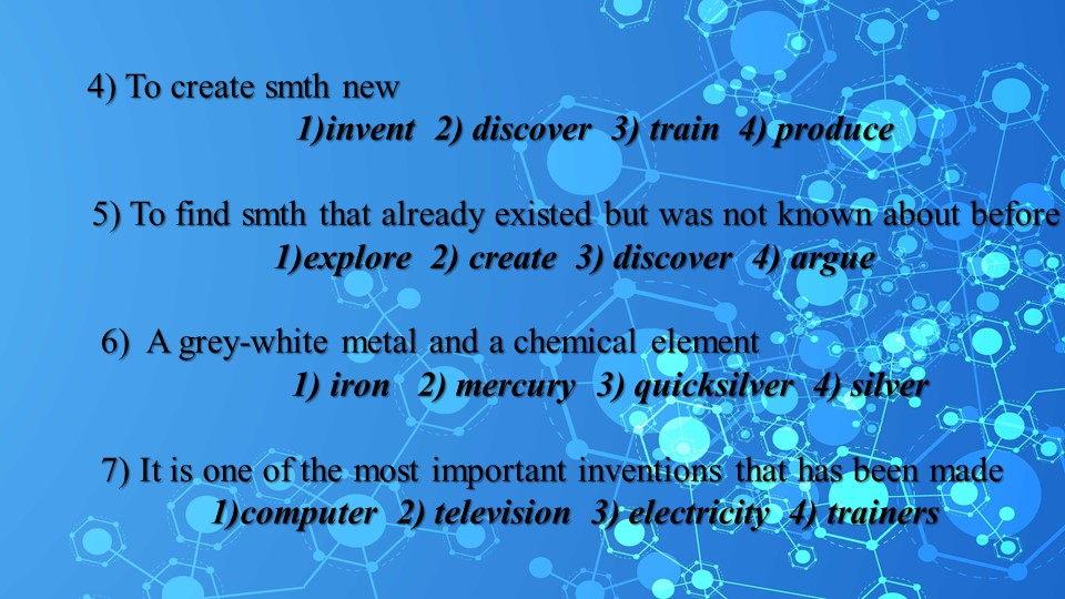 4) To create smth newinvent  2) discover  3) train  4) produce     5) To...