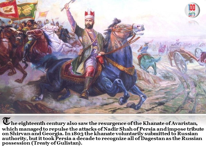 The eighteenth century also saw the resurgence of the Khanate of Avaristan, w...