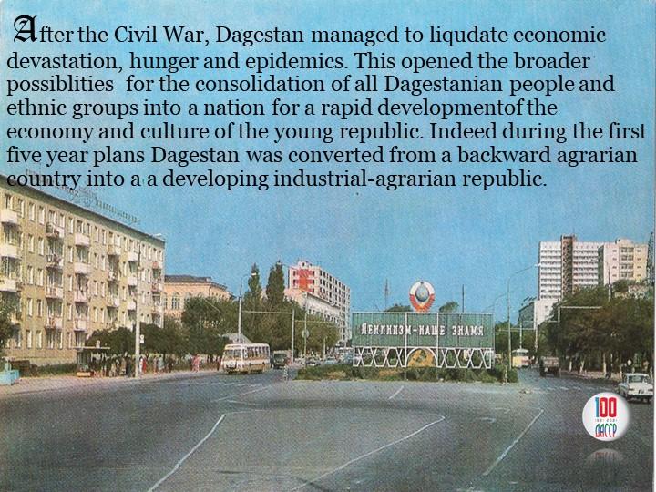 After the Civil War, Dagestan managed to liqudate economic devastation, hung...