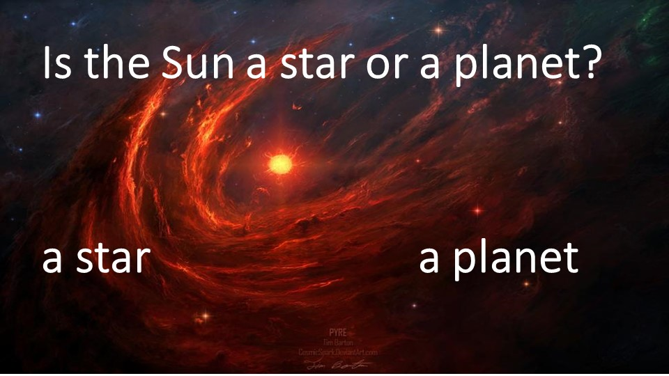 Is the Sun a star or a planet?Is the Sun a star or a planet?a star...