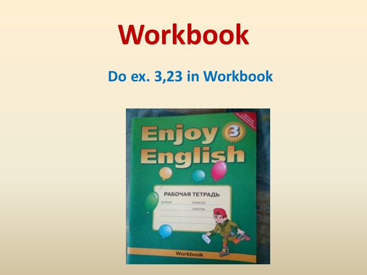 WorkbookDo ex. 3,23 in Workbook