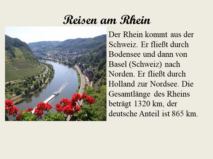 Reisen am RheinDer Rhein kommt aus der Schweiz. Er fließt durch Bodensee und...