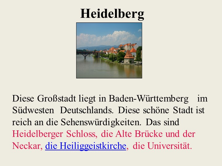 HeidelbergDiese Großstadt liegt in Baden-Württemberg  im Südwesten Deutschl...