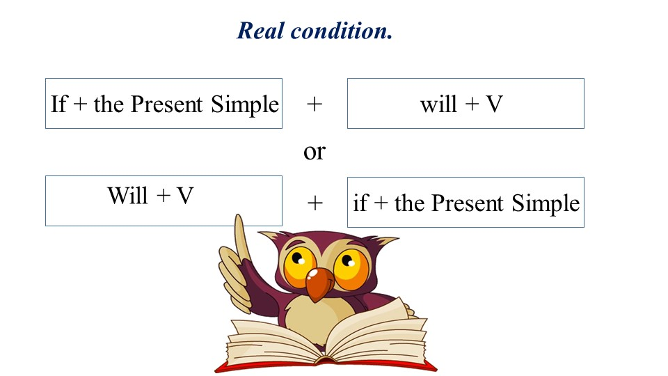 Real condition.If + the Present Simpleif + the Present Simplewill + VWill + V...