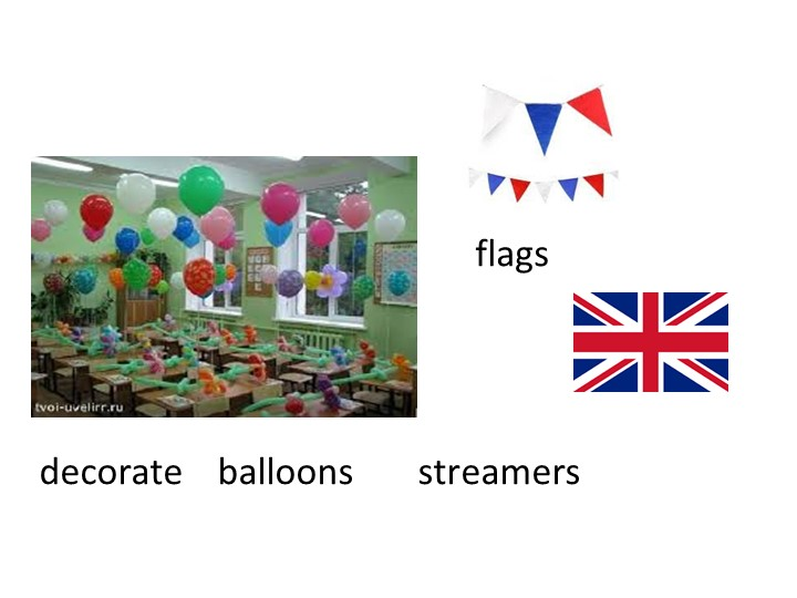 decorate    balloons       streamersflags