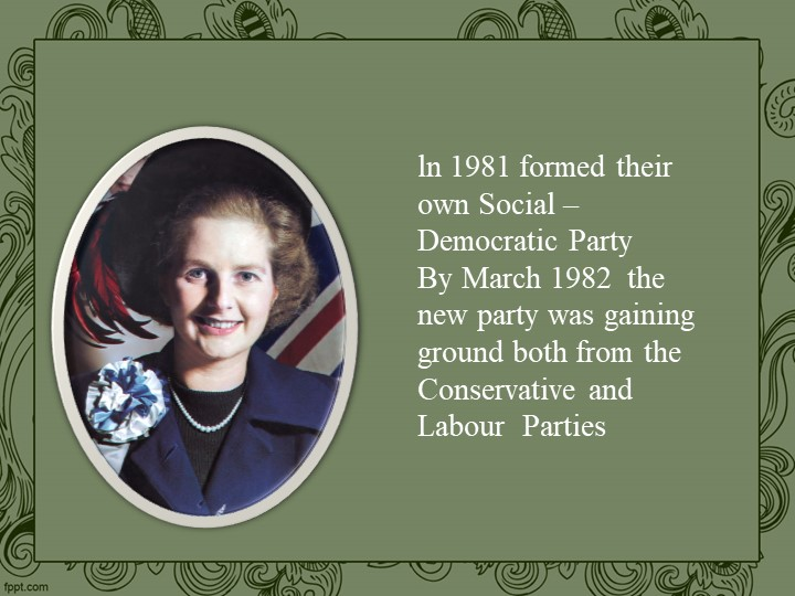ln 1981 formed their own Social –Democratic PartyBy March 1982  the new part...