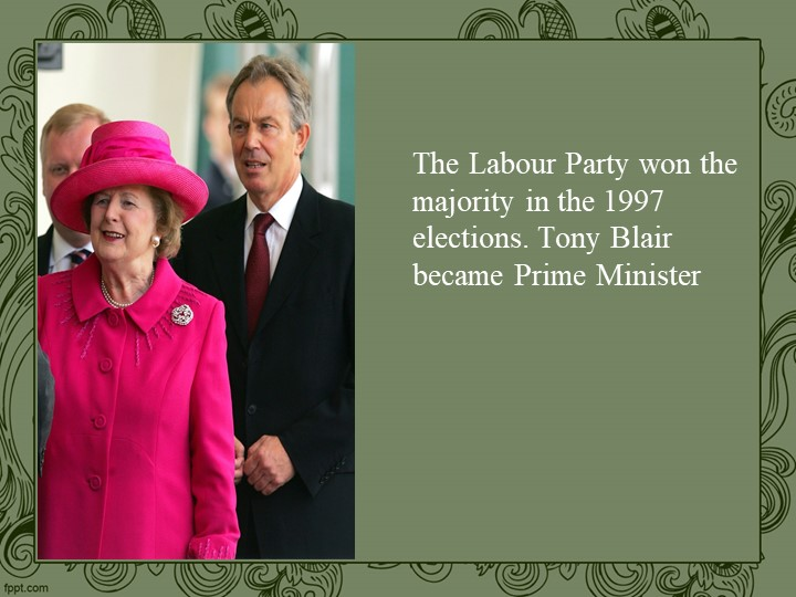 The Labour Party won the majority in the 1997 elections. Tony Blair became Pr...