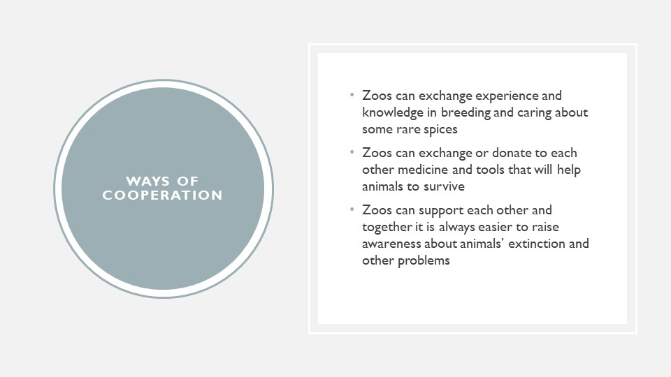 Ways of cooperation Zoos can exchange experience and knowledge in breeding an...
