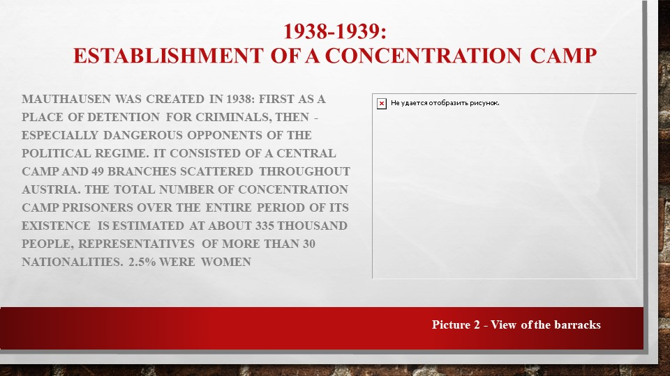 1938-1939: Establishment of a concentration campMauthausen was created in 19...
