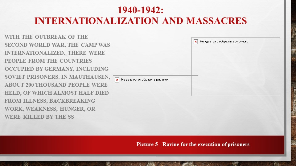1940-1942: Internationalization and massacresWith the outbreak of the Second...