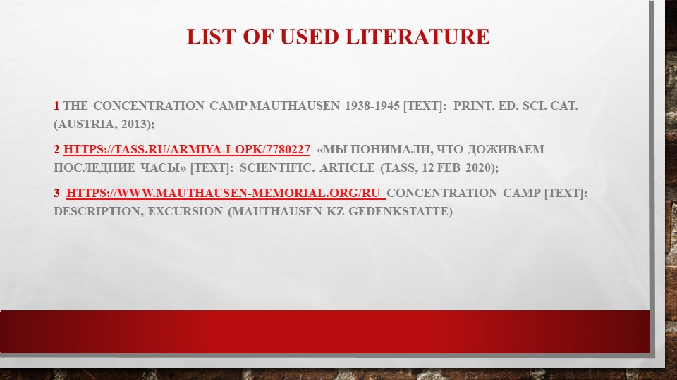 List of used literature1 The concentration camp Mauthausen 1938-1945 [text]:...