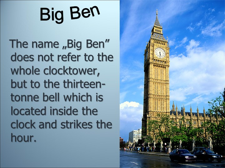 """The name """"Big Ben"""" does not refer to the whole clocktower, but to the..."""