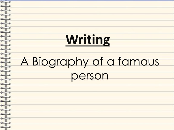 A Biography of a famous personWriting