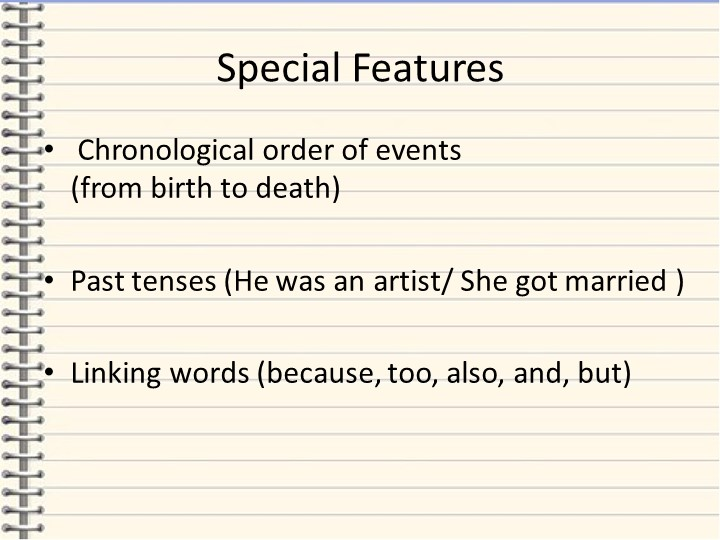 Special Features Chronological order of events                          (from...