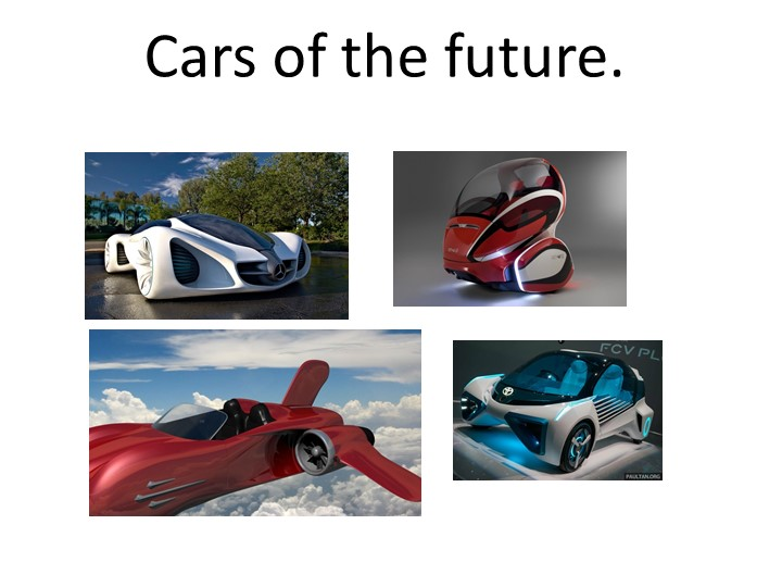 Cars of the future.