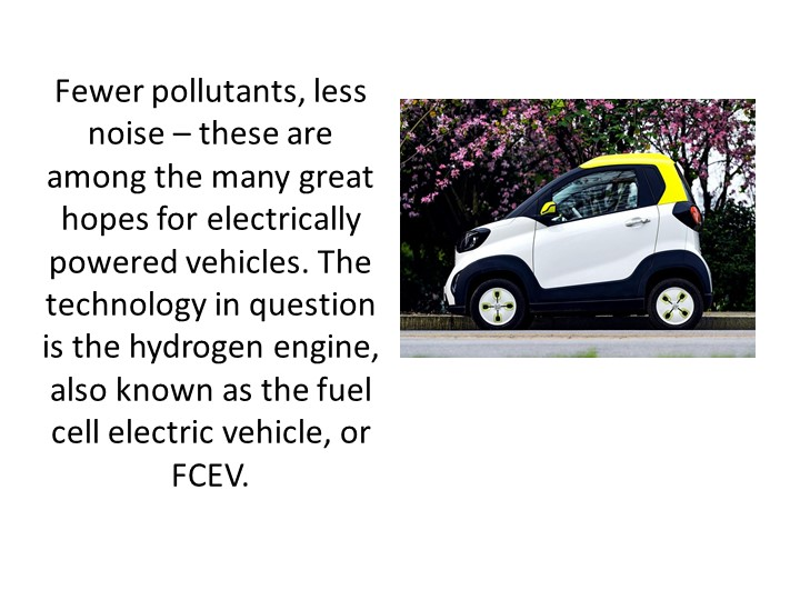 Fewer pollutants, less noise – these are among the many great hopes for elect...