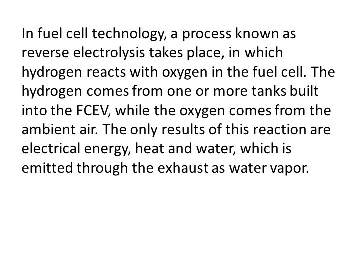 In fuel cell technology, a process known as reverse electrolysis takes place,...