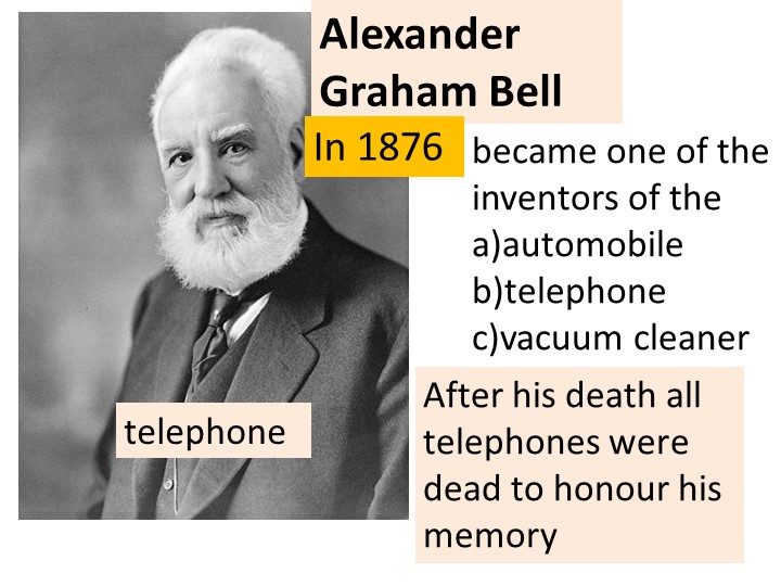 Alexander Graham Bellbecame one of the inventors of thea)automobileb)teleph...