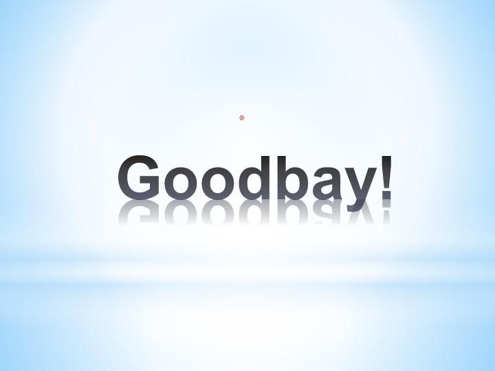 Goodbay!
