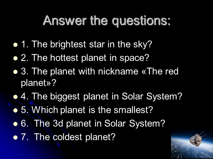 Answer the questions:1. The brightest star in the sky?2. The hottest planet...