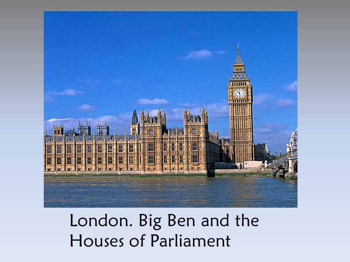 London. Big Ben and the Houses of Parliament