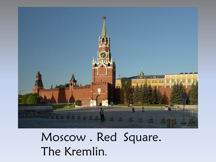 Moscow . Red  Square. The Kremlin.