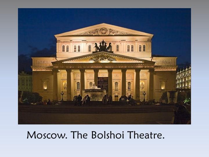 Moscow. The Bolshoi Theatre.