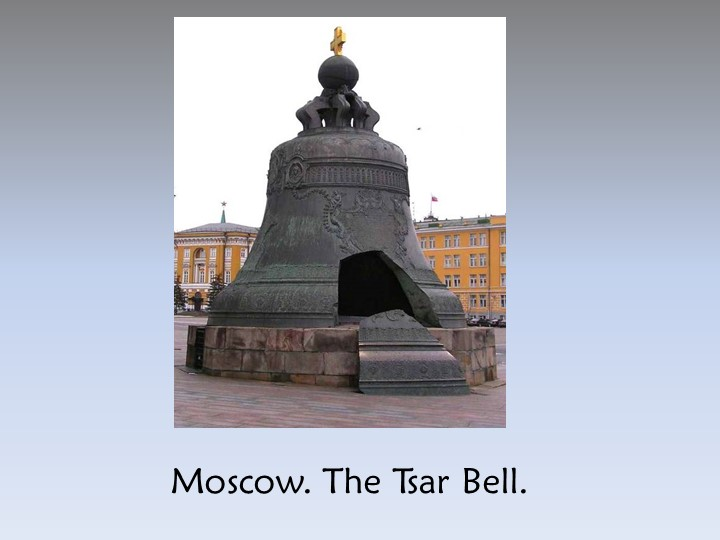 Moscow. The Tsar Bell.