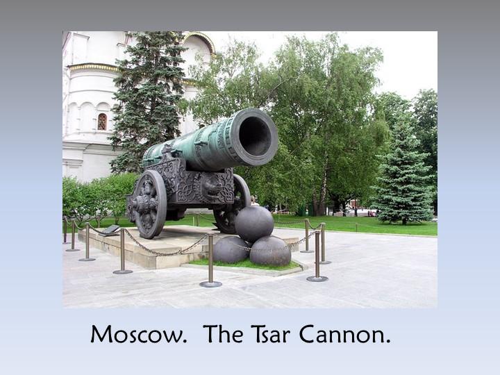 Moscow.  The Tsar Cannon.