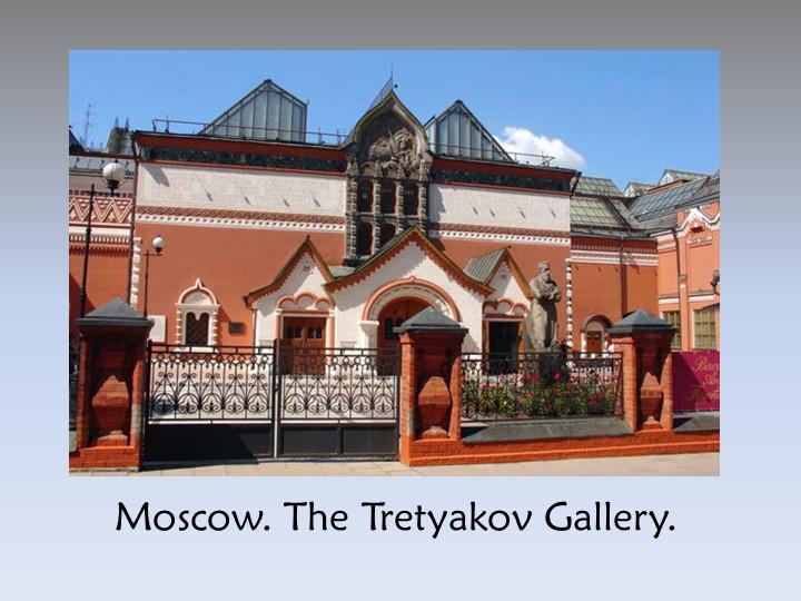 Moscow. The Tretyakov Gallery.