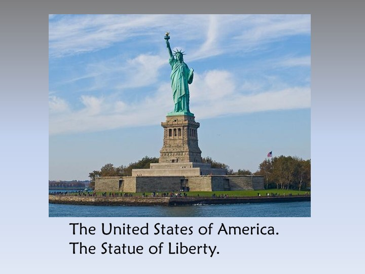 The United States of America.                                     The Statue...