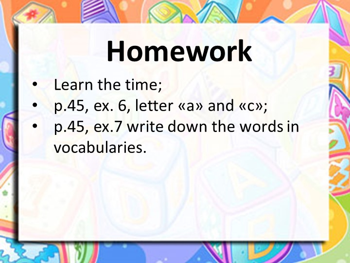 Learn the time;