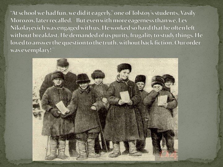 """""""At school we had fun, we did it eagerly,"""" one of Tolstoy's students, Vasily..."""