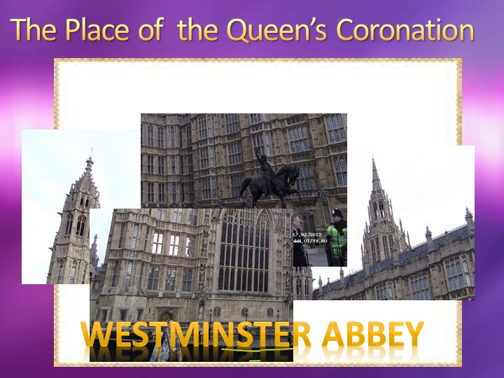 The Place of  the Queen's CoronationWestminster abbey