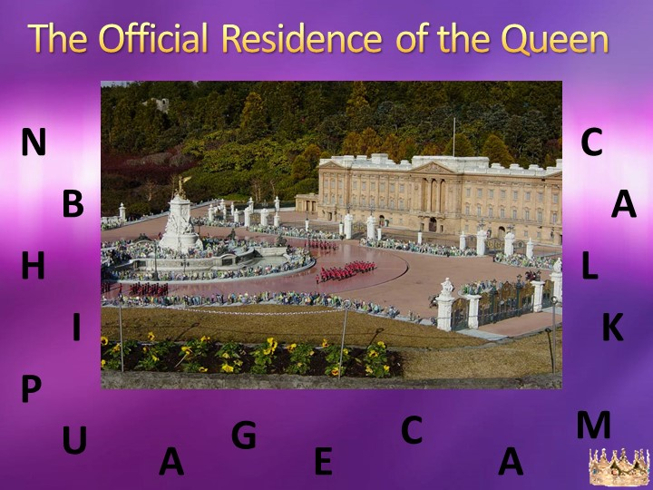 The Official Residence of the QueenBUCKINGAMHPAACLE