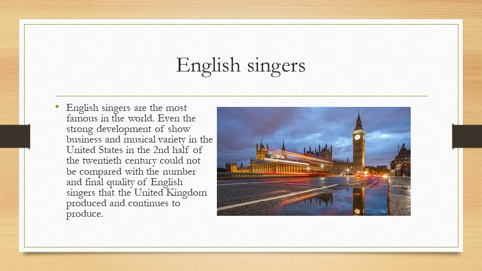 English singersEnglish singers are the most famous in the world. Even the str...