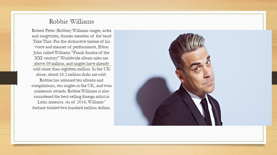 Robbie WilliamsRobert Peter (Robbie) Williams-singer, actor and songwriter, f...