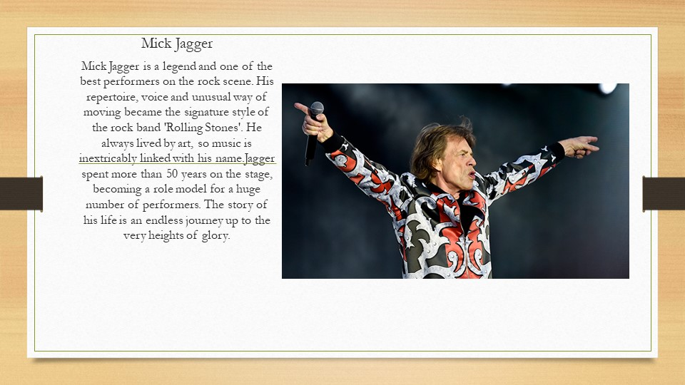 Mick JaggerMick Jagger is a legend and one of the best performers on the rock...