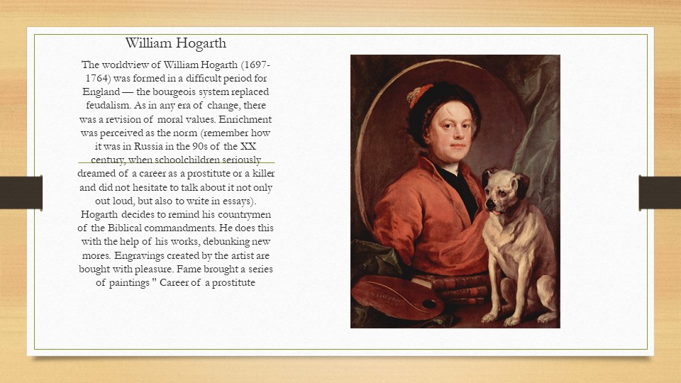 William HogarthThe worldview of William Hogarth (1697-1764) was formed in a d...