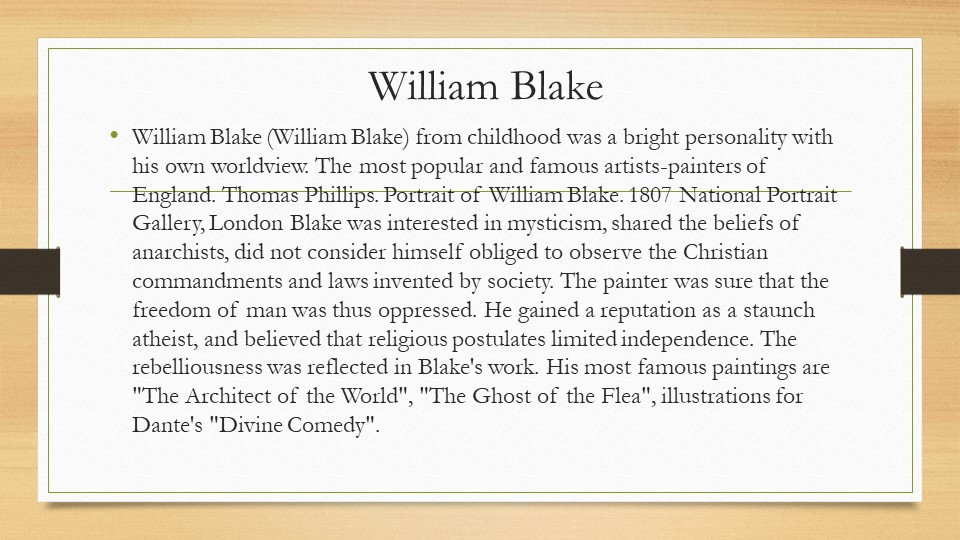 William Blake (William Blake) from childhood was a bright personality with hi...