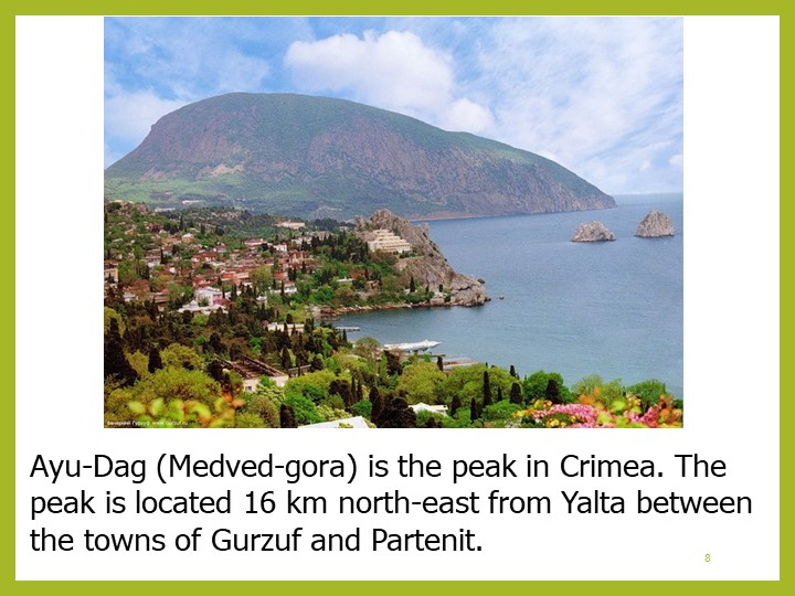 8Ayu-Dag (Medved-gora) is the peak in Crimea. The peak is located 16 km north...