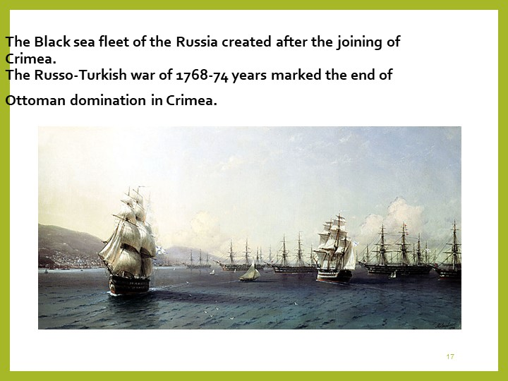17The Black sea fleet of the Russia created after the joining of Crimea. The...