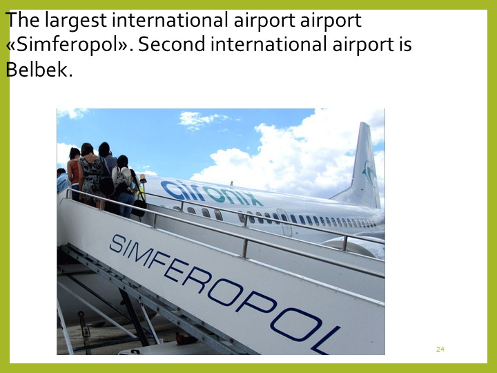 24The largest international airport airport «Simferopol». Second internationa...