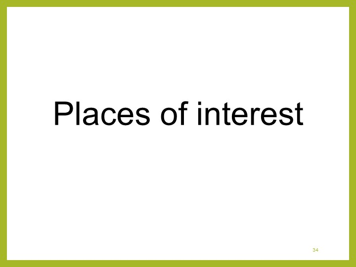 34Places of interest