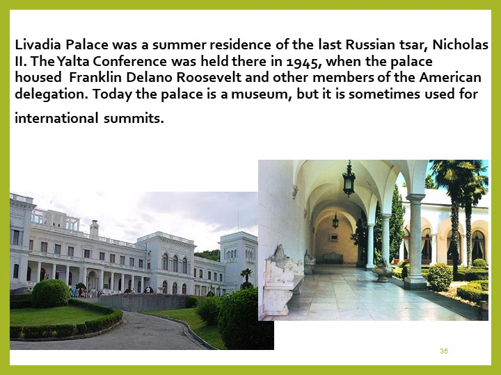 35Livadia Palace was a summer residence of the last Russian tsar, Nicholas II...
