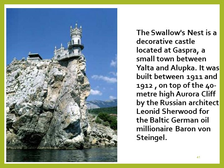 41The Swallow's Nest is a decorative castle located at Gaspra, a small town b...