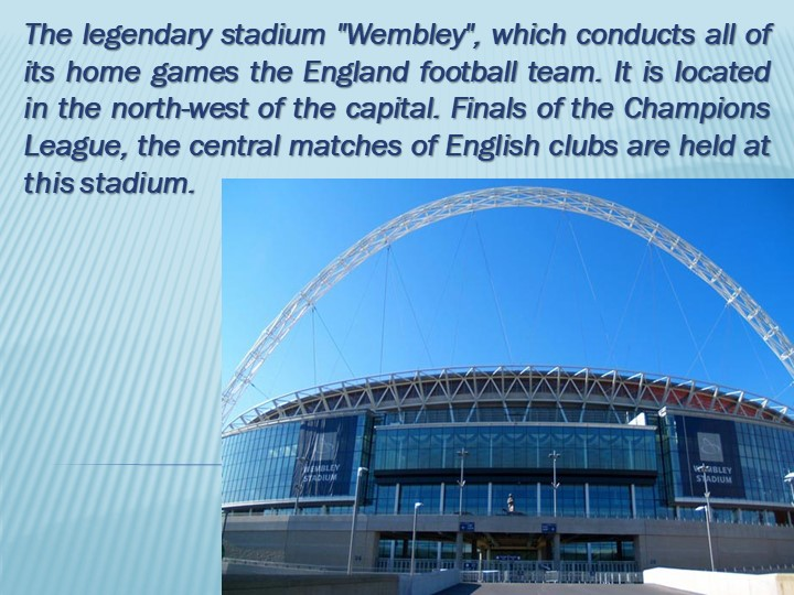 """The legendary stadium """"Wembley"""", which conducts all of its home games the En..."""