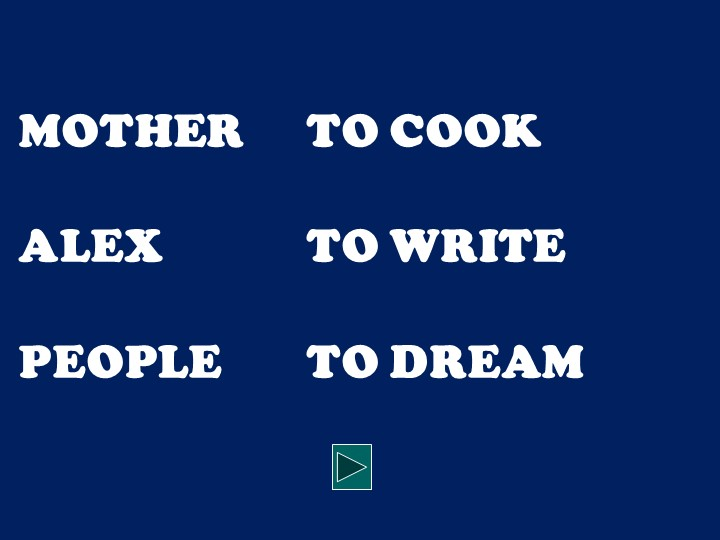 MOTHERTO COOKALEXTO WRITEPEOPLETO DREAM