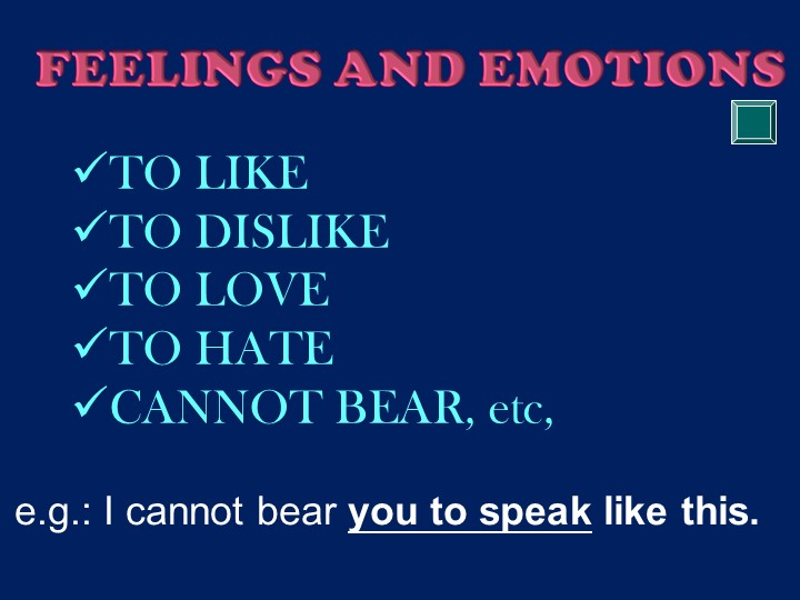 TO LIKETO DISLIKETO LOVETO HATECANNOT BEAR, etc,e.g.: I cannot bear you t...