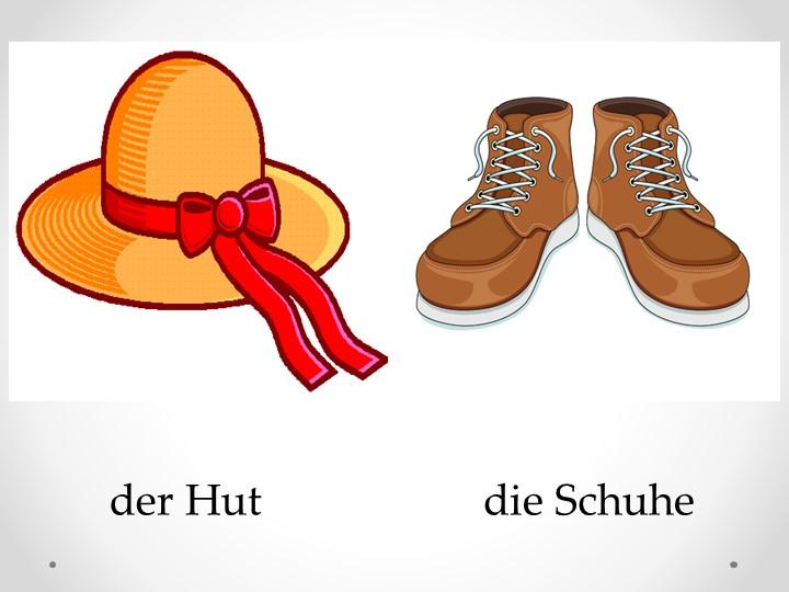 der Hutdie Schuhe